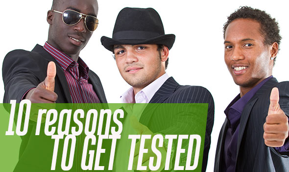 ten reasons to get tested